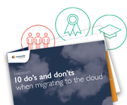 10 do's and don'ts when migrating to the cloud