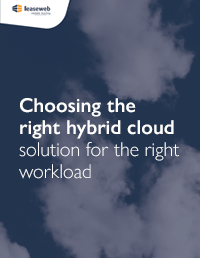 Choosing the right hybrid cloud solution for the right workload