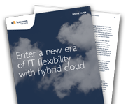 Enter a new era of IT flexibility with Hybrid Cloud